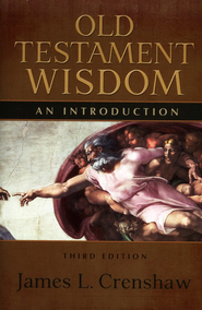 Old Testament Wisdom, Third Edition   -     By: James Crenshaw