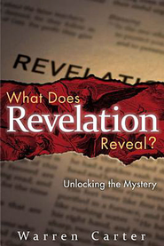 What Does Revelation Reveal?: Unlocking the Mystery - eBook  -     By: Warren Carter