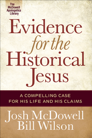 Evidence for the Historical Jesus: A Compelling Case for His Life and His Claims - PDF Download (personal use only)  [Download] -              By: Josh McDowell, Bill Wilson