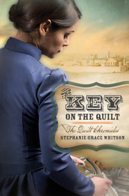 The Key on the Quilt - eBook  -     By: Stephanie Whitson