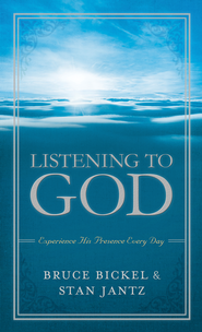 Listening to God: Experience His Presence Every Day - eBook  -     By: Bruce Bickel, Stan Jantz