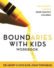Boundaries with Kids Workbook   -     By: Dr. Henry Cloud, Dr. John Townsend