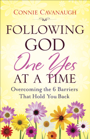 Following God One Yes at a Time: Overcoming the 6 Barriers That Hold You Back - PDF Download (personal use only)  [Download] -              By: Connie Cavanaugh