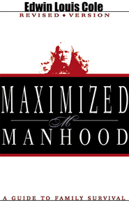 Maximized Manhood - eBook  -     By: Edwin Louis Cole