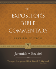 The Expositor's Bible Commentary: Jeremiah-Ezekiel, Revised Edition   -              By: Tremper Longman III, David E. Garland