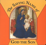 The Saving Name of God The Son   -