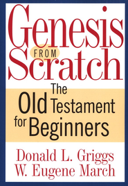 Genesis from Scratch: The Old Testament for Beginners   -     By: Donald Griggs, W. March