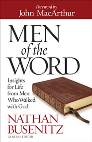 Men of the Word: Insights for Life from Men Who Walked with God - PDF Download (personal use only)  [Download] -              By: Nathan Busenitz