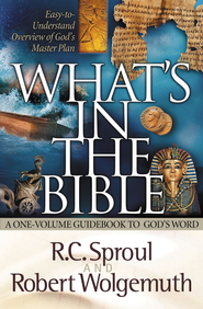 What's in the Bible: A One-Volume Guidebook to God's Word - eBook  -     By: R.C. Sproul, Robert Wolgemuth