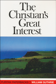 Christian's Great Interest   -     By: William Guthrie