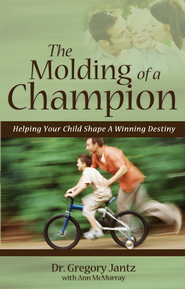 The Molding of a Champion - eBook  -     By: Gregory Jantz