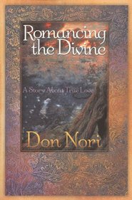 Romancing the Divine   -     By: Don Nori