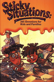 Sticky Situations: 365 Devotions for Kids & Families  -     By: Betsy Schmitt
