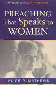 Preaching That Speaks to Women  -     By: Alice Mathews