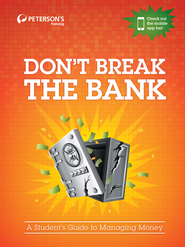 Don't Break the Bank: A Student's Guide to Managing Money - eBook  -     By: Peterson's