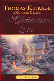 On Christmas Eve, A Cape Light Novel #11  -              By: Thomas Kinkade, Katherine Spencer
