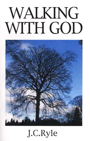 Walking with God (Abridgement of Practical Religion)   -     By: J.C. Ryle