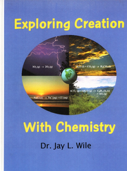 Exploring Creation with Chemistry, Textbook (1st Edition)  -              By: Dr. Jay L. Wile