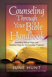 Counseling Through Your Bible Handbook: Providing Biblical Hope and Practical Help for 50 Everyday Problems - eBook  -     By: June Hunt