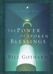 The Power of Spoken Blessings   -     By: Bill Gothard