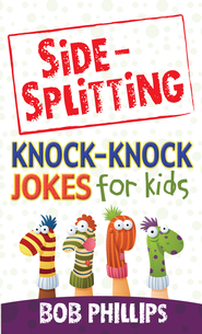 Side-Splitting Knock-Knock Jokes for Kids - eBook  -     By: Bob Phillips