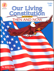 Our Living Constitution; Then and Now 2nd Ed., Grades 5-8   -     By: Jerry Aten