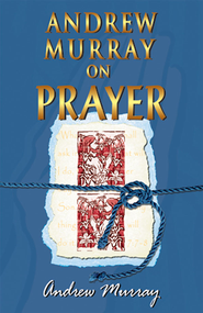 Andrew Murray On Prayer - eBook  -     By: Andrew Murray