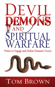 Devil Demons & Spiritual Warfare - eBook  -     By: Tom Brown