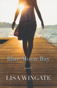 Blue Moon Bay - eBook  -     By: Lisa Wingate