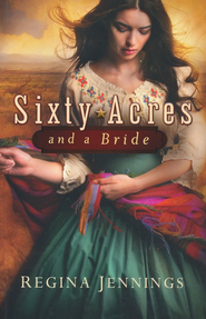 Sixty Acres and a Bride, Ladies of Caldwell County Series #1 -eBook  -     By: Regina Jennings