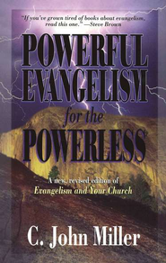 Powerful Evangelism for the Powerless   -     By: C. John Miller