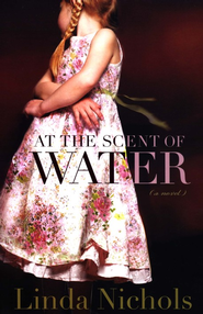 At the Scent of Water - eBook  -     By: Linda Nichols