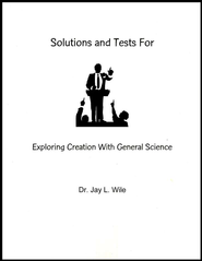 Exploring Creation With General Science, Solutions & Test Book (1st Edition)  -     By: Dr. Jay L. Wile
