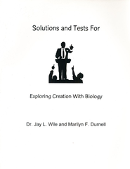 Exploring Creation with Biology, Solutions & Test Book (1st Edition)  -     By: Dr. Jay L. Wile