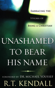 Unashamed to Bear His Name: Embracing the Stigma of Being a Christian - eBook  -     By: R.T. Kendall