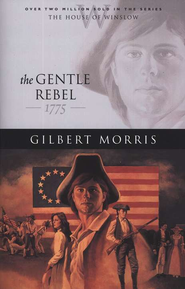 Gentle Rebel, The - eBook  -     By: Gilbert Morris
