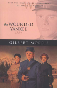Wounded Yankee, The - eBook  -     By: Gilbert Morris