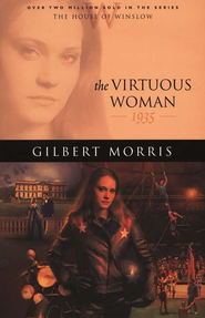 Virtuous Woman, The - eBook  -     By: Gilbert Morris