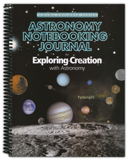 Exploring Creation with Astronomy: Notebooking Journal   -              By: Jeanne Fulbright