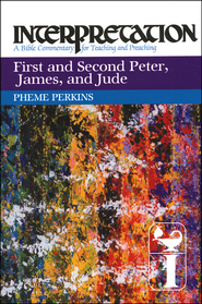 First and Second Peter, James, and Jude: Interpretation Commentary  -              By: Pheme Perkins