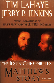 Matthew's Story, Jesus Chronicles Series #4   -     By: Tim Lahaye, Jerry B. Jenkins