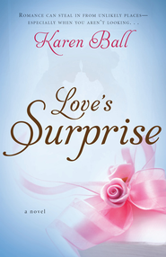 Love's Surprise - eBook  -     By: Karen Ball