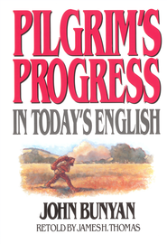 Pilgrim's Progress in Today's English - eBook  -     Edited By: James H. Thomas     By: John Bunyan; James H. Thomas, ed.