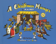 A Christmas Manger   -     By: H.A. Rey