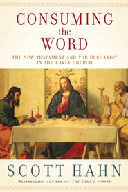 Breaking the Bread: A Fresh Look at the New Testament - eBook  -     By: Scott Hahn