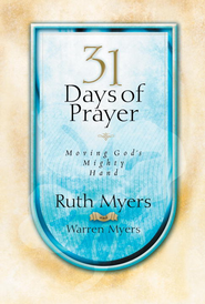 Thirty-One Days of Prayer - eBook  -     By: Ruth Myers, Warren Myers