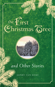 First Christmas Tree and Other Stories - eBook  -     By: Henry Van Dyke