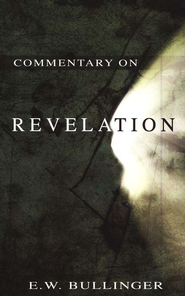 Commentary on Revelation  -     By: E.W. Bullinger