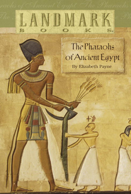 The Pharaohs of Ancient Egypt - eBook  -     By: Elizabeth Payne
