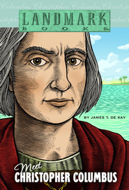Meet Christopher Columbus - eBook  -     By: James T. De KAY